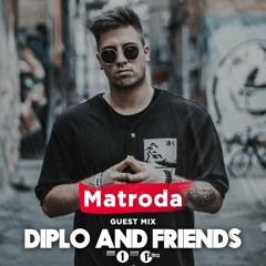 Matroda - Diplo & Friends Mix