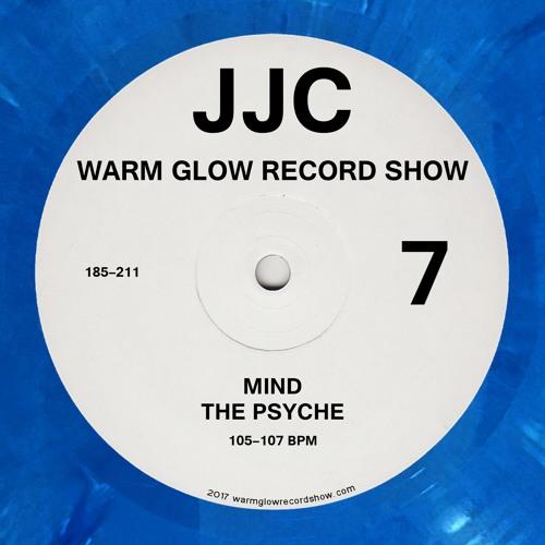 Warm Glow Record Show 7: Mind the Psyche, 105-107 bpm