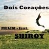 Melim Dois Corações- feat. (Shiroy Remix)
