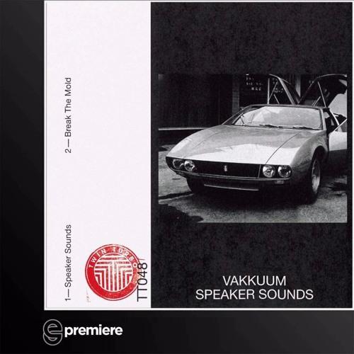 Premiere: Vakkuum - Speaker Sounds (Twin Turbo)