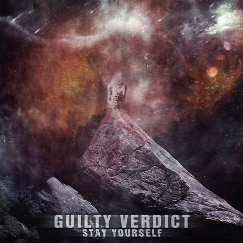 Guilty Verdict - Stay Yourself