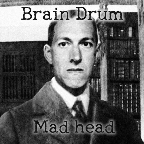 Brain Drum - Mad Head FREE DOWNLOAD