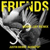Justin Bieber & BloodPop - Friends (Mark Jay Remix) *FREE DL* *Supported on KISS FM UK & RTE Pulse*