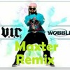 V.I.C. - Wobble (Maxter Remix)*BUY = FREE DOWNLOAD*