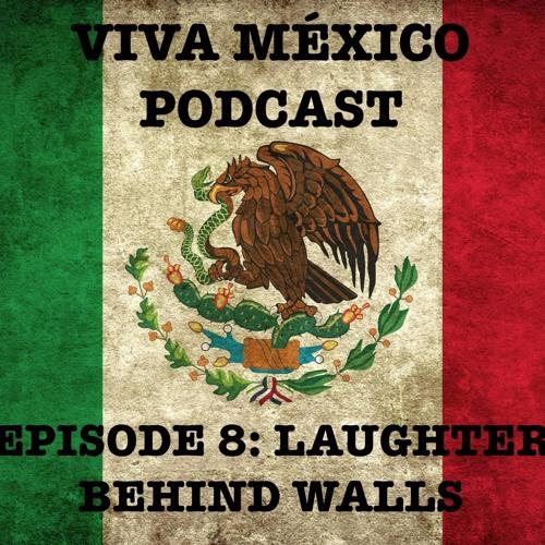 Episode 8: Laughter Behind Walls (with comedian Sofía Niño de Rivera)