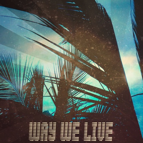 Way We Live (ft. Greyson x Young C)
