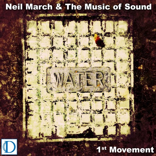 WATER (1st MOVEMENT) by NEIL MARCH & THE MUSIC OF SOUND