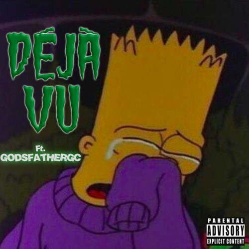 Déjà vu - Ft. GODSFATHERGC