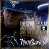The Spirit Realm | Demonic Entities, Sleep Paralysis and The Dark Side | Spirit of Truth