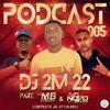 PODCAST 005 DJ 2M 22 - PART DJ MB DA BRASILIA E DJ PL DO NOVO MEXICO ( O CORO COME ) FÉ