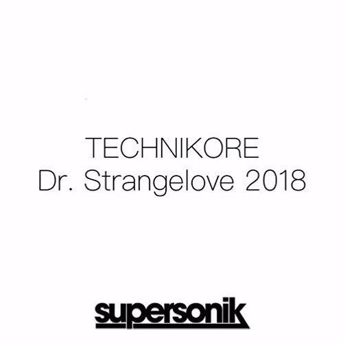 Technikore - Dr. Strangelove 2018 // Forthcoming on Supersonik on 24.09.17