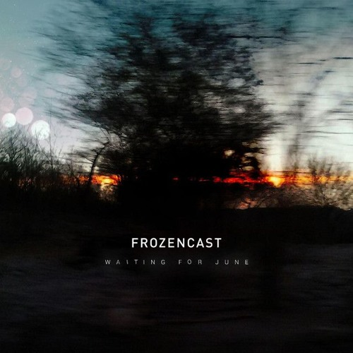 frozencast - Waiting for June