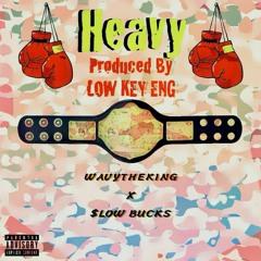 """WavyTheKing X $lowBucks  - """"Heavy"""" prd. by @1kLowkey / eng by @kforbez**VIDEO IN DESCRIPTION"""