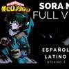 Sora ni Utaeba - Boku no Hero Academia OP 3 (FULL VERSION) - Amazarashi | Fandub Español Latino