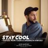 Stay Cool #007 w/ Kiefer, Mom Tudie & Amarachi Nwosu (3rd September 2017)