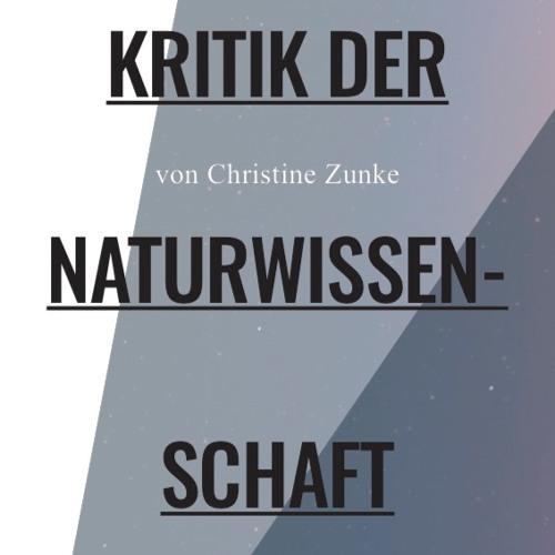 Kritik der Naturwissenschaft - Christine Zunke