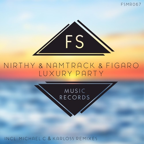 Namtrack, Nirthy & Figaro - Luxury Party (Michael C Remix) *SAMPLE*