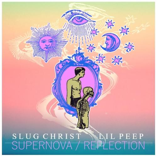 Supernova/ Reflection ft. Lil Peep