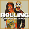 SEAN PAUL - AND - SHENSEEA - ROLLING - FIXED - NEWEST
