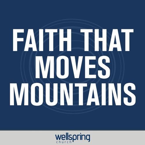 Faith That Moves Mountains | Pastor Steve Gibson