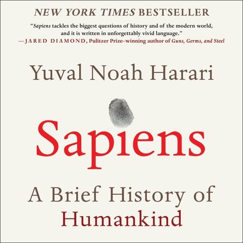 An Excerpt of SAPIENS by Yuval Noah Harari