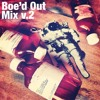 BeeAreAyeDee's Boe'd Out Mix Vol. 2