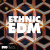 Ethnic EDM | Presets, Drums, Vocals & Construction Kits!