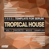 Free Tropical House Template For Serum (Free Drum Samples, Midis, Presets)