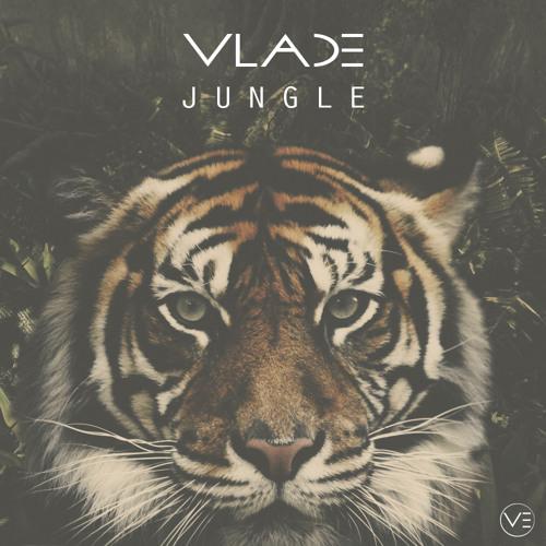 VLADE - Jungle (Original Mix)