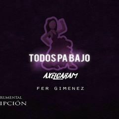 AXEL CARAM - TODOS PA BAJO Ft. FER GIMENEZ