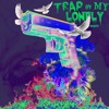Trap By My Lonely Remix - Kxng Montana (feat. $teezy Reezy)
