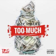 TMG Izzy - Too Much (Prod. By DeCicco)