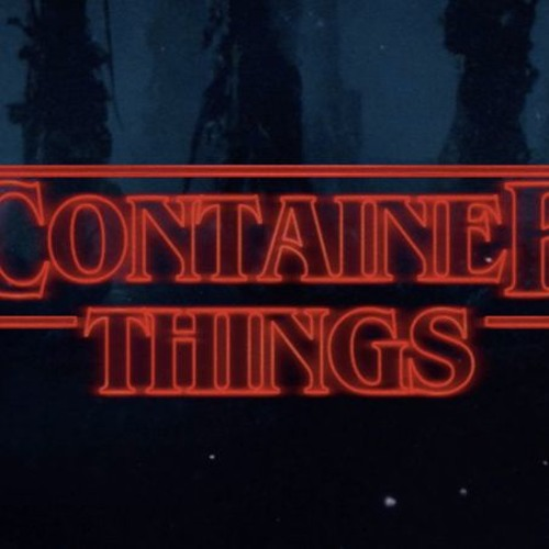 ContainerThings - Episode 1