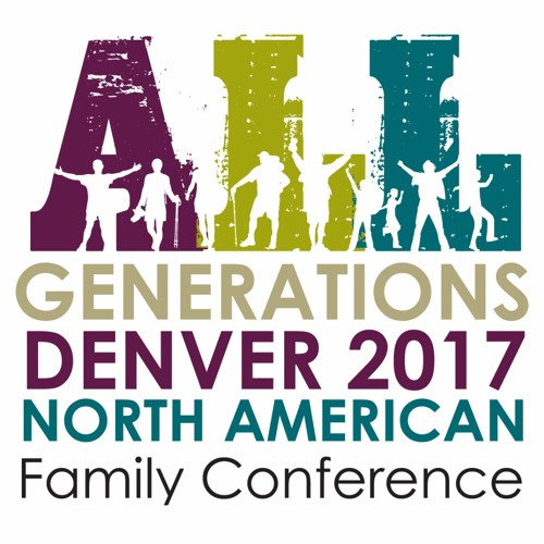 2017 All Generations Denver - North American Family Conference