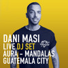 Live DJ Set - Aura at Mandalas (Guatemala City)