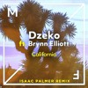 Dzeko - California (feat. Brynn Elliott) [Isaac Palmer Remix] FEEDBACK/SUPPORT BY DZEKO
