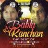 DJ RaH RahH - The Best Of Babla & Kanchan