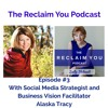 Reclaim You Podcast Episode #3 With Alaska Tracey