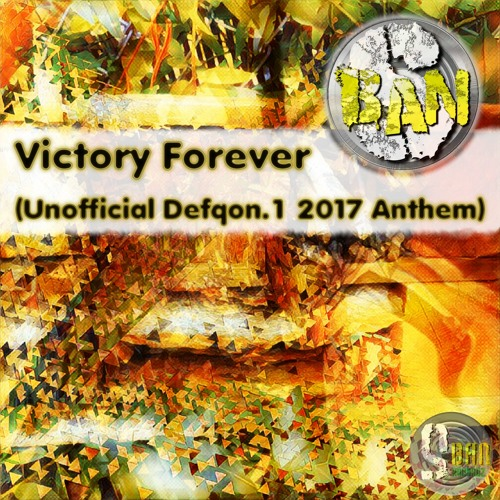 S-Ban - Victory Forever (Unofficial Defqon.1 2017 Anthem)