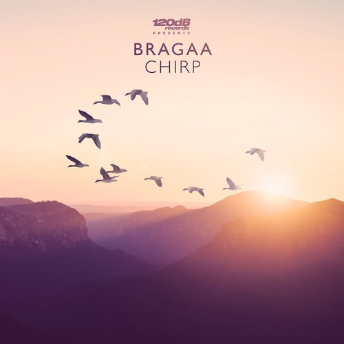 Bragaa - Chirp (OUT NOW)