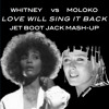 Whitney Houston & Moloko - Love Will Sing It Back (Jet Boot Jack MashUp) FREE DOWNLOAD!