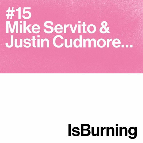 Mike Servito & Justin Cudmore... Is Burning #15