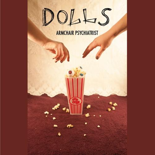 DOLLS - Armchair Psychiatrist