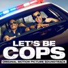 Let's Be Cops - Official Soundtrack
