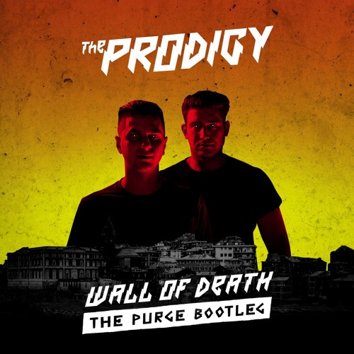 The Prodigy - Wall Of Death (The Purge Bootleg)
