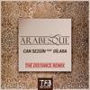 Can Sezgin Feat. Dilara - Arabesque (The Distance Remix)
