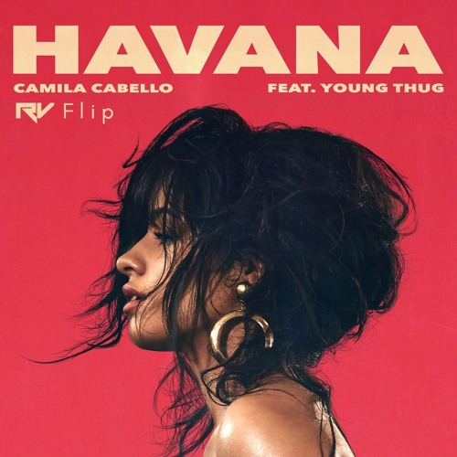 Download Camila Cabello - HAVANA (feat. Young Thug) [RV Flip]