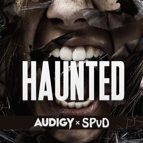 Audigy & Spvd - Haunted
