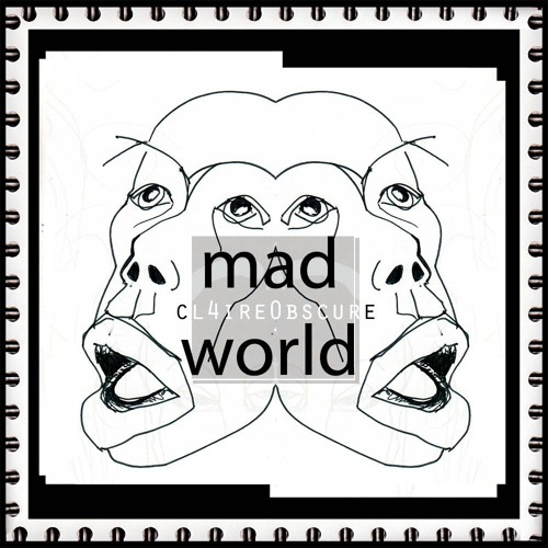 Mad World (soundscape covercapella) / CL4IRE0BSCURE