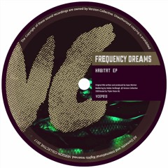 Frequency Dreams - Habitat EP (VCEP013)